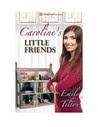 Caroline's Little Friends