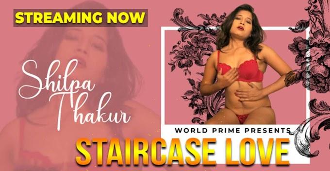 Staircase Love (2020) - World Prime Originals Video