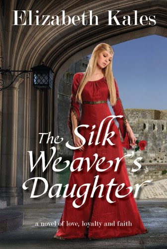 The Silk Weaver's Daughter by Elizabeth Kales