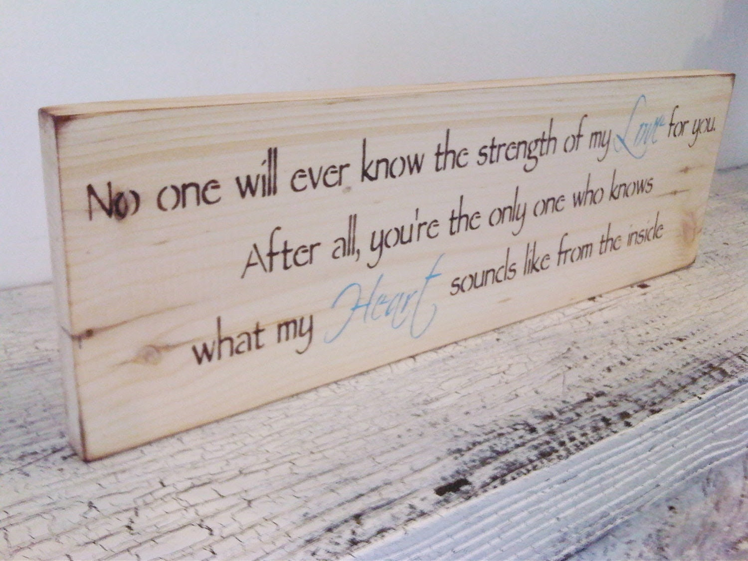 "Rustic woodland baby boy nursery art- ""No one will ever know the strength of my Love for you..."" on primitive pine with chocolate lettering"