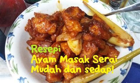 resepi ayam masak serai mudah sihat cantik