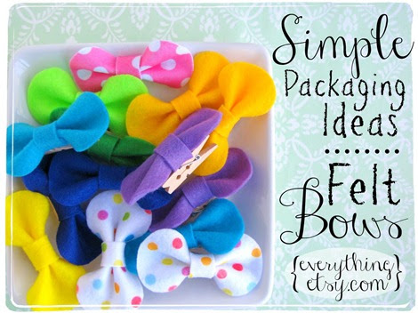 simple packaging ideas ~ felt bows! EverythingEtsy.com