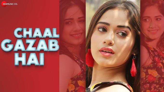 चाल गज़ब है Chaal Gazab Hai – Jannat Zubair Rahmani