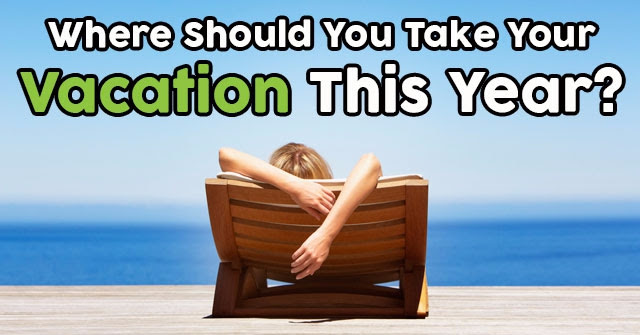Where Should You Take Your Vacation This Year? | QuizDoo