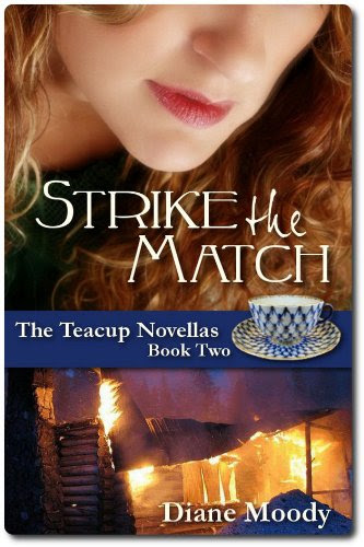 Strike the Match (The Teacup Novellas - Book Two) by Diane Moody