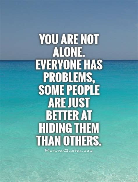 You Are Not Alone Friendship Quotes