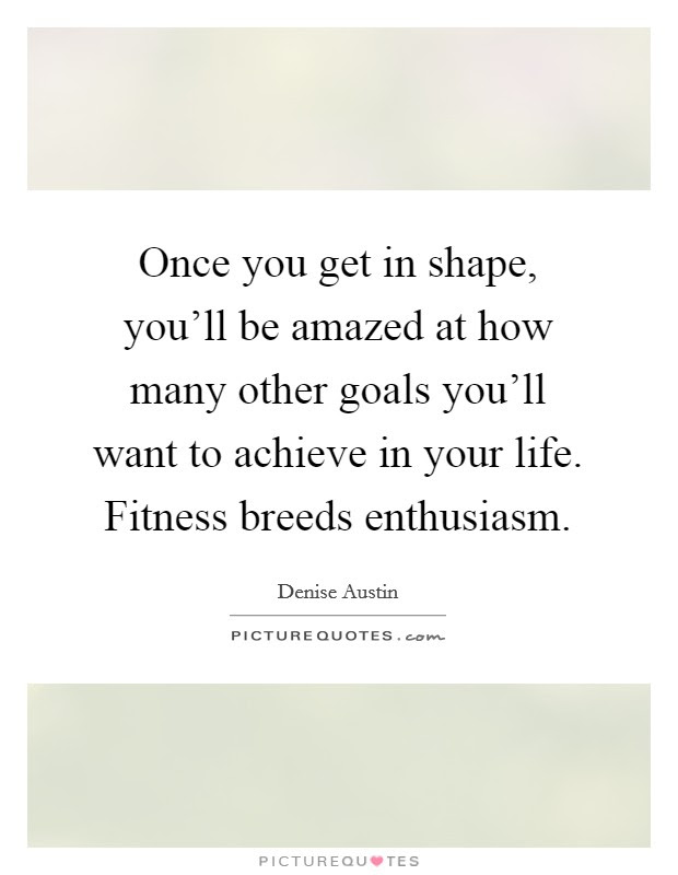 Fitness Goals Quotes Sayings Fitness Goals Picture Quotes
