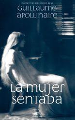 La mujer sentada - Guillaume Apollinaire