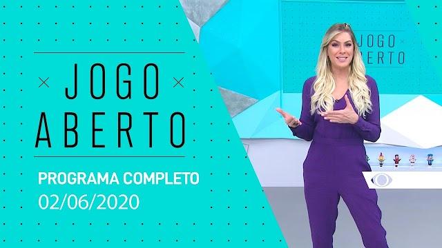 JOGO ABERTO - 02/06/2020 - PROGRAMA COMPLETO