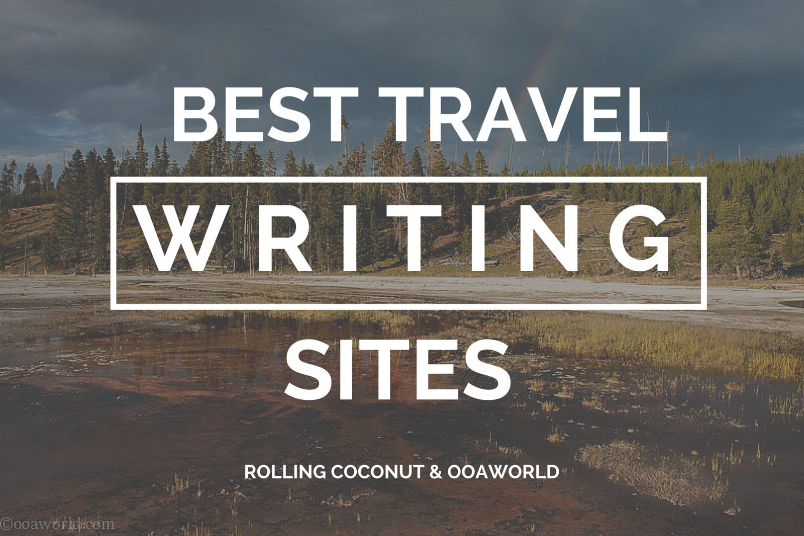Best Travel Writing Blogs and Travel Sites  OOAworld