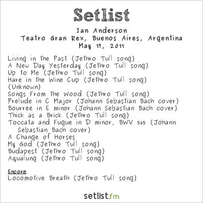 Ian Anderson Setlist Teatro Gran Rex, Buenos Aires, Argentina 2011