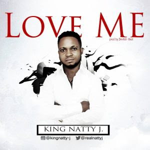 Download Music Mp3:- King Natty J – Love Me