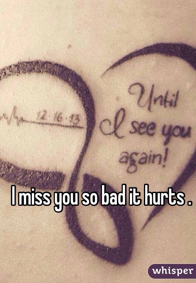 I Miss You So Bad It Hurts