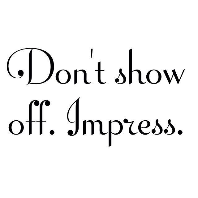 Show Off People Quote 1000 Show Off Quotes On Pinterest High
