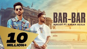 Bar Bar Lyrics - Navjot Feat Karan Aujla ~ LYRICGROOVE