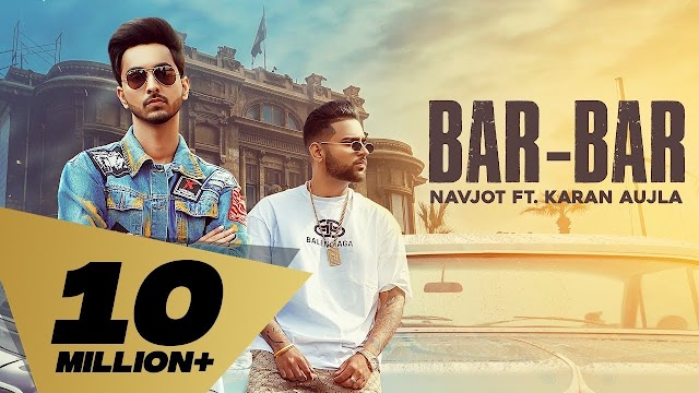 Bar Bar lyrics : - Navjot Ft. Karan Aujla Lyrics - lyrics2021.com