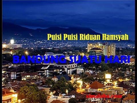 Puisi Puisi Riduan Hamsyah  _BANDUNG SUATU HARI