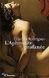 L\'Aphrodite profanée par Cristina Rodriguez