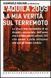 L'Aquila 2009. La Mia Verità sul Terremoto