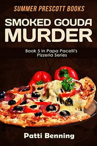 Smoked Gouda Murder by Patti Benning