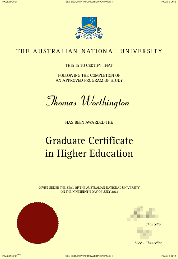Thomas (Tom) Worthington's Graduate Certificate in Higher Education from the Australian National University (ANU) 19 July 2013. Please note that the signatures and some other details have been obscured for security