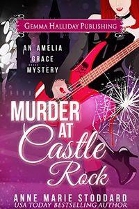 Murder at Castle Rock by Anne Marie Stoddard
