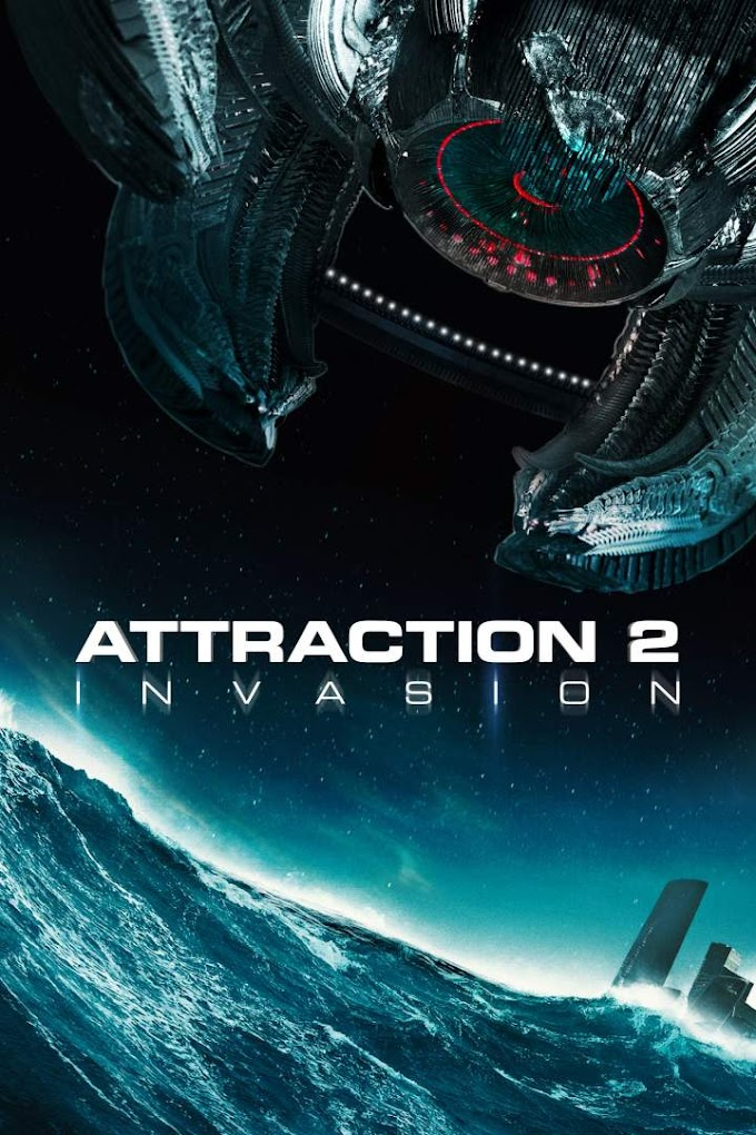 Movie: Attraction 2: Invasion (2020)