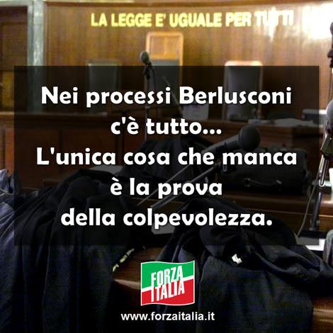 Nei processi Berlusconi c'è tutto… L'unica cosa che manca è la prova della colpevolezza.