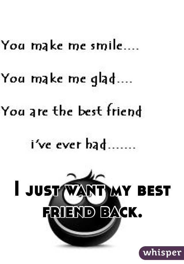 I Just Want My Best Friend Back Quotes Blueridge Wallpapers