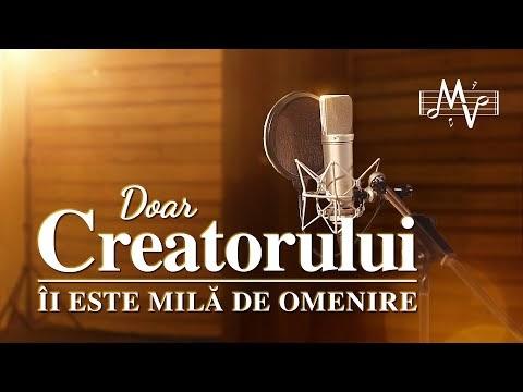"""Cantari de lauda si inchinare """"Doar Creatorului Îi este milă de omenire"""""""