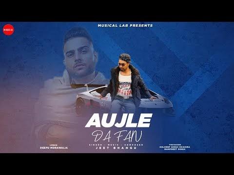 Aujle Da Fan ( Fan of Karan Aujla ) | Jeet Bhangu | Deepu Moranwalia | New Punjabi Song 2020