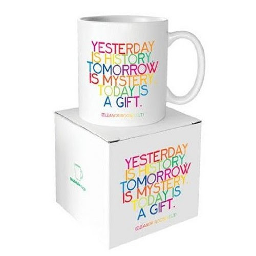 Yesterday Is History Tomorrow Is Mystery Today Is A Gift Mug