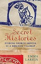 Finding George Orwell in Burma by Emma…