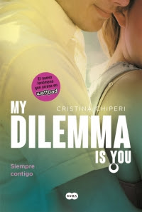 megustaleer - My Dilemma Is You. Siempre Contigo (Serie My Dilemma Is You 3) - Cristina Chiperi