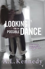 Looking For The Possible Dance - A.L. Kennedy