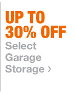 Up To 30% Off Select Garage Storage