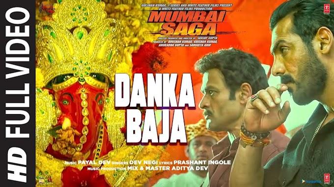 Mumbai Saga: Danka Baja Lyrics- John Abraham | Dev Negi | LYRICSADVANCE