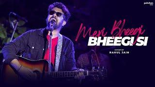 Meri Bheegi Bheegi Si Unplugged Cover Rahul Jain Mp3 Song Download