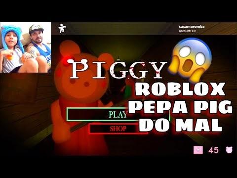 ROBLOX PEPPA PIG DO MAL UM DOS MELHORES JOGOS DO ROBLOX E A CASA MAROMBA JOGOU