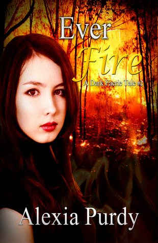 Ever Fire (A Dark Faerie Tale, #2)