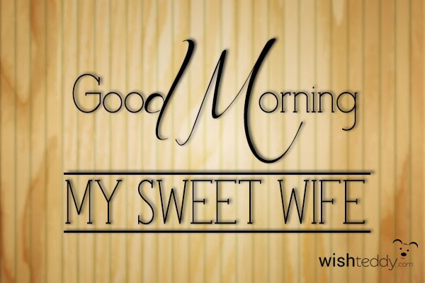 Good Morning My Sweet Wife