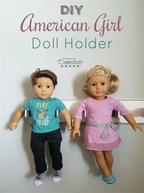 diy american girl doll holder    doll holder