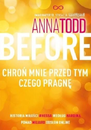 Before. Chroń mnie przed tym, czego pragnę - Anna Todd (After, tom 5)