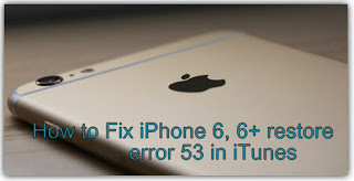 iPhone 6, iPhone 7,8,8 Plus, iPhone X restore error 53 in iTunes [how to fix]  AppsGadget