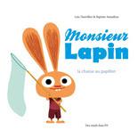 Monsieur Lapin T2 - La chasse au papillon de Loïc Dauvillier et Baptiste Amsallem / Jeunesse - Voir la présentation