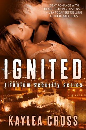 Ignited (Titanium Security Series) by Kaylea Cross