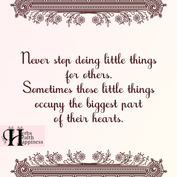 Never Stop Doing Little Things For Others ø Eminently Quotable