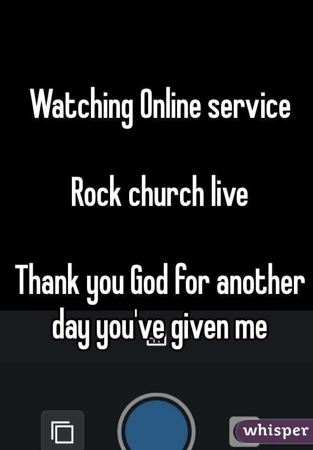 Watching Online Service Rock Church Live Thank You God For Another