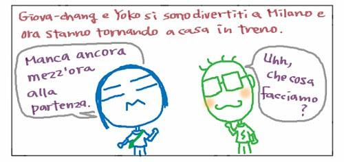 Giova-chang e Yoko si sono divertiti a Milano e ora stanno tornando a casa in treno. Manca ancora mezz'ora alla partenza. Uhh, che cosa facciamo?