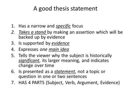 a good thesis statement focuses on a